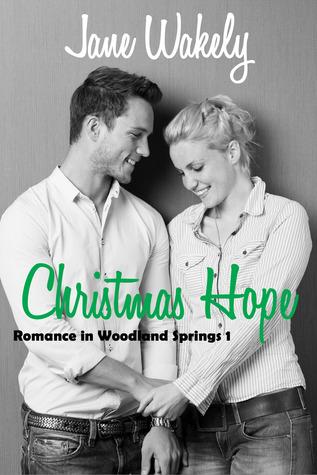 Christmas Hope (Romance in Woodland Springs, #1) Jane Wakely