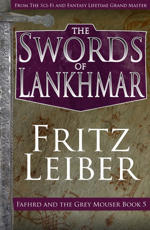 The Swords of Lankhmar (Fafhrd and the Gray Mouser #5) Fritz Leiber