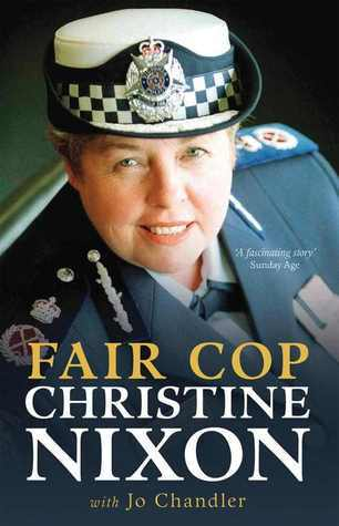 Fair Cop: Christine Nixon  by  Christine Nixon
