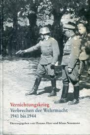 Vernichtungskrieg - Verbrechen der Wehrmacht 1941 bis 1944  by  Hannes Heer