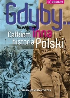Gdyby... Całkiem inna historia Polski  by  Elżbieta Olczak
