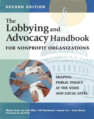 The Lobbying and Advocacy Handbook for Nonprofit Organizations, Second Edition  by  Marcia Avner