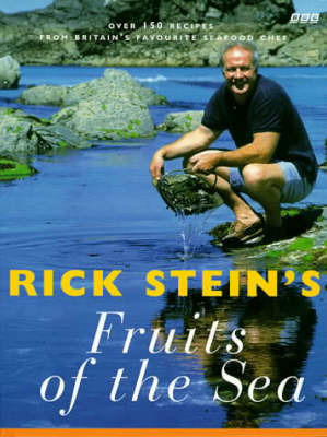 Rick Steins Fruits of the Sea: Over 150 Seafood Recipes for Every Occasion Rick Stein