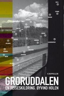 Groruddalen. En reiseskildring.  by  Øyvind Holen