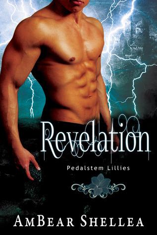 Revelation (Pedalstem Lillies, #2) AmBear Shellea
