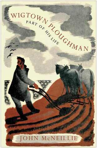 Wigtown Ploughman: Part of His Life  by  John McNeillie