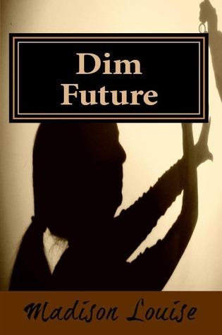 Dim Future Madison Louise