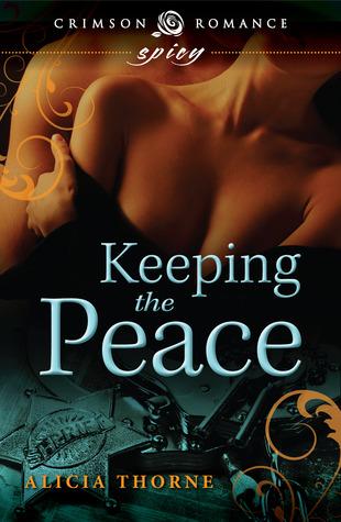 Keeping the Peace Alicia Thorne