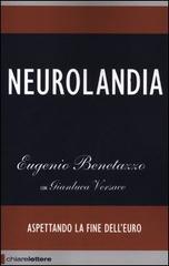 Neurolandia : aspettando la fine delleuro Eugenio Benetazzo