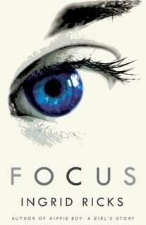 Focus - A Memoir Ingrid Ricks