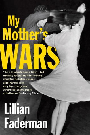 My Mothers Wars  by  Lillian Faderman