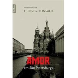 Amor Em São Petersburgo Heinz G. Konsalik