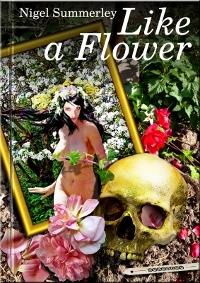 Like A Flower Nigel Summerley