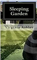 Sleeping Garden Virginia Ashley