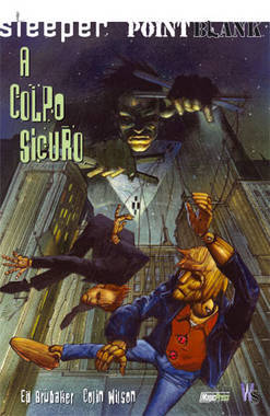 Sleeper, Vol. 0: A colpo sicuro  by  Ed Brubaker