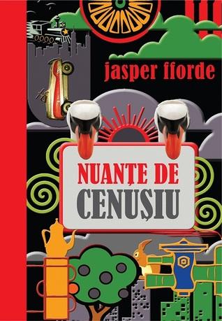 Nuanțe de cenușiu  by  Jasper Fforde