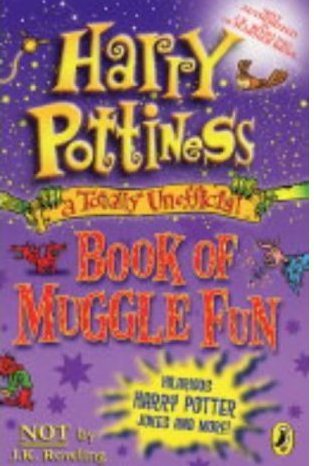 Harry Pottiness: A Totally Unofficial Book of Muggle Fun  by  Richard Dungworth