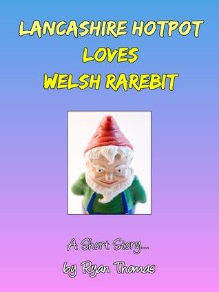 Lancashire Hotpot Loves Welsh Rarebit Ryan Thomas