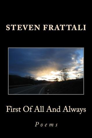 First Of All And Always  by  Steven  Frattali