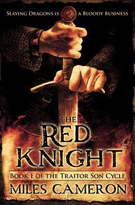 The Red Knight (The Traitor Son Chronicles, #1) Miles  Cameron