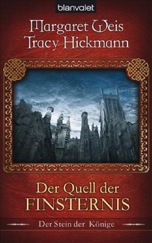 Der Quell der Finsternis (Der Stein der Könige, #1)  by  Margaret Weis