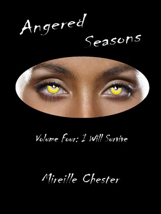 I Will Survive (Angered Seasons, #4) Mireille Chester