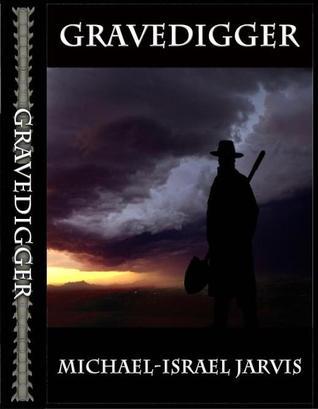 Gravedigger (eBook)  by  Michael-Israel Jarvis