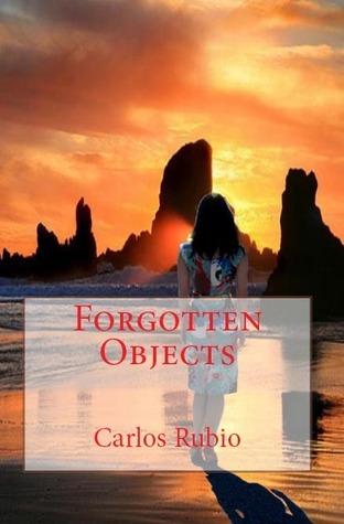 Forgotten Objects  by  Carlos E. Rubio