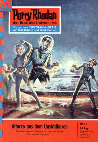Perry Rhodan 58: Attacke aus dem Unsichtbaren (Perry Rhodan - Heftromane, #58)  by  Clark Darlton