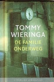 De familie Onderweg Tommy Wieringa