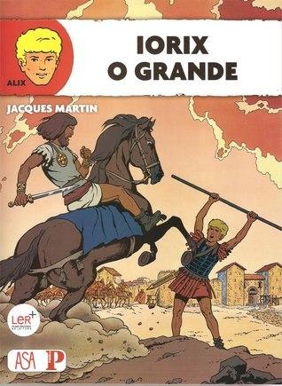Iorix, o Grande (Alix #10) Jacques Martin