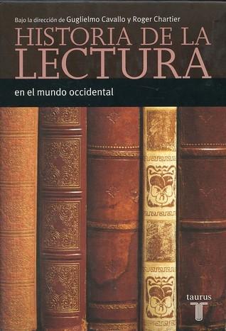 Historia de la lectura en el mundo occidental  by  Guglielmo Cavallo