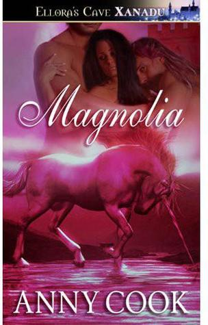 Magnolia (Flowers of Camelot, #4)  by  Anny Cook