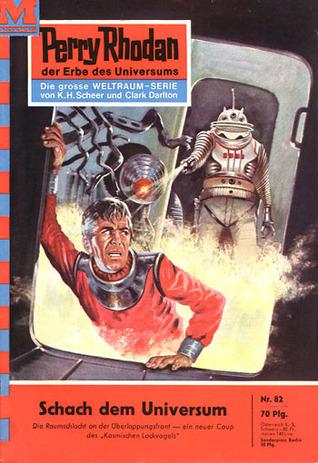 Perry Rhodan 82: Schach dem Universum (Perry Rhodan - Heftromane, #82)  by  Kurt Mahr