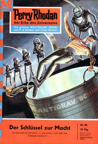 Perry Rhodan 86: Der Schlüssel zur Macht (Perry Rhodan - Heftromane, #86) Karl-Herbert Scheer