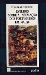 Estudos Sobre a Instalação dos Portugueses Em Macau  by  Kai Cheong Fok