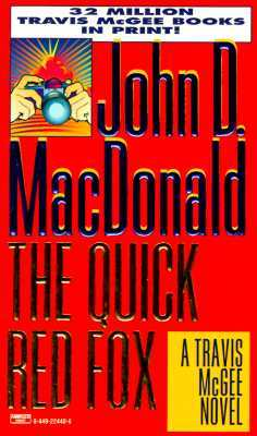The Quick Red Fox (Travis McGee #4)  by  John D. MacDonald