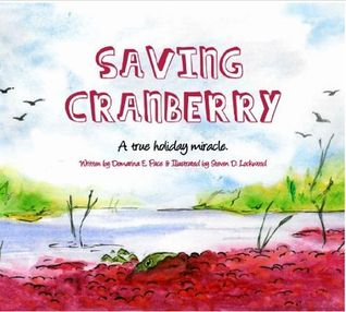 Saving Cranberry: A true holiday miracle Domarina E. Pace