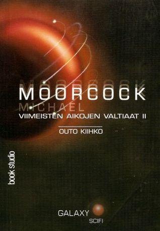 Outo kiihko  by  Michael Moorcock