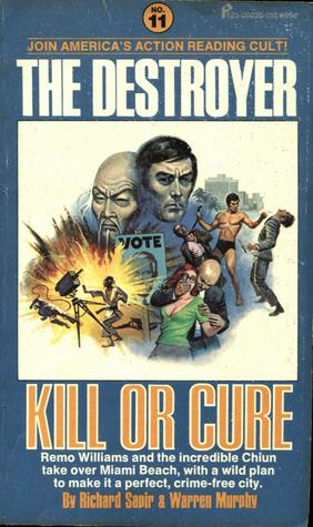 Kill or Cure (The Destroyer #11) Warren Murphy