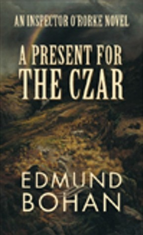 A Present for the Czar  by  Edmund Bohan