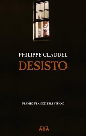 Desisto  by  Philippe Claudel