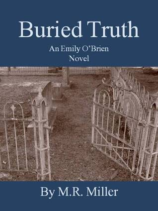 Buried Truth (An Emily OBrien Novel #2)  by  M.R.  Miller