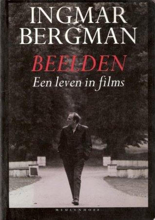 Beelden: Een leven in films  by  Ingmar Bergman