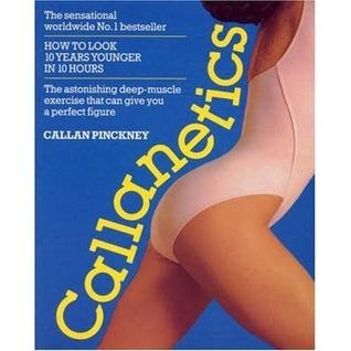 Super Callanetics: The Advanced Exercise Programme  by  Callan Pinckney