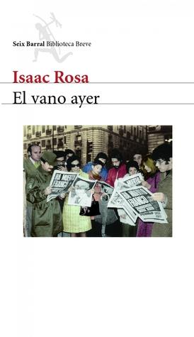El vano ayer  by  Isaac Rosa