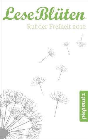LeseBlüten Ruf der Freiheit 2012 (LeseBlüten, #7) Various
