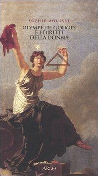 Olympe de Gouges e i diritti della donna  by  Sophie Mousset