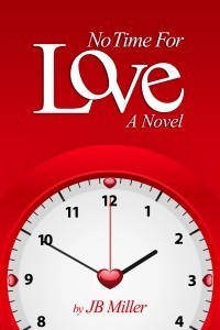 No Time For Love J.B. Miller