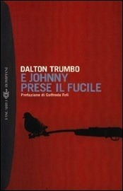 E Johnny prese il fucile Dalton Trumbo
